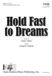 Hold Fast To Dreams   SATB