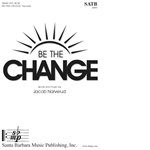 Be The Change   SATB